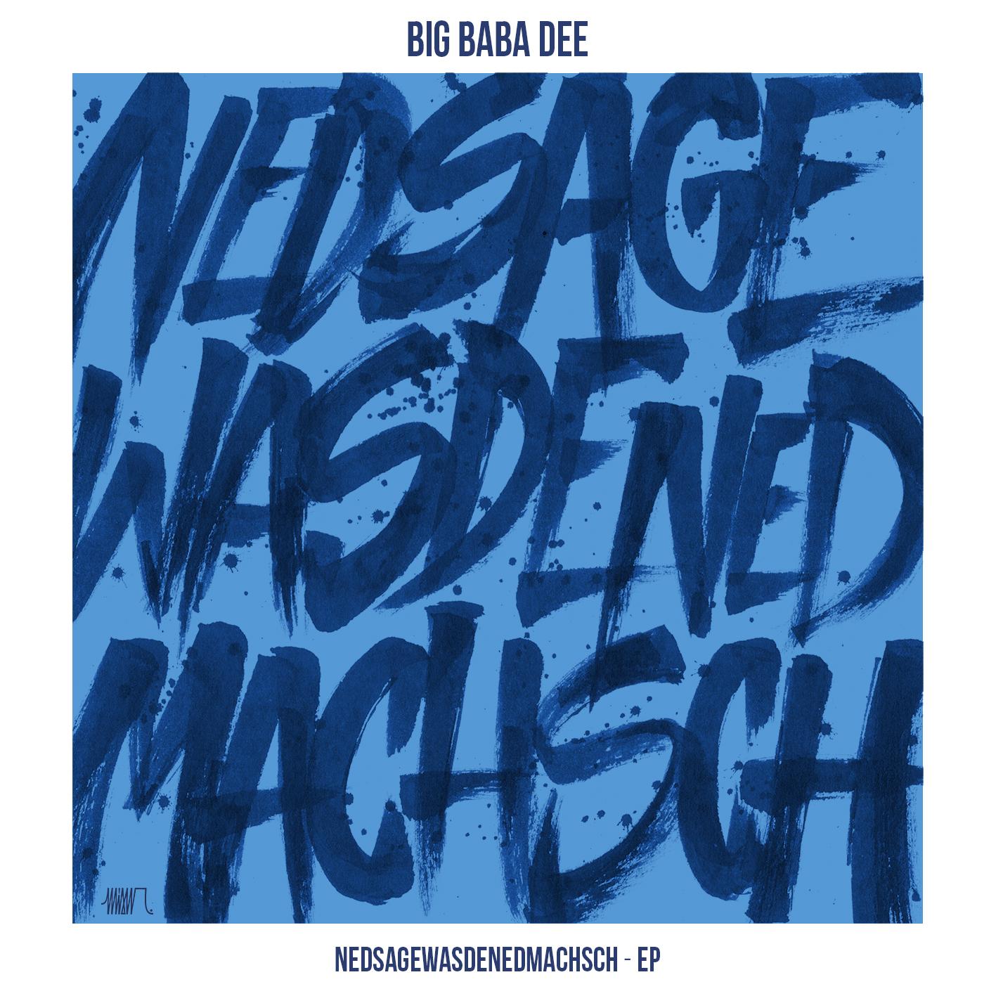 NedSageWasDeNedMachsch Big Baba Dee
